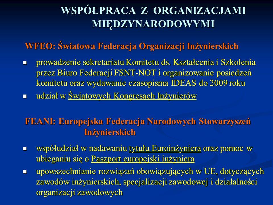 WFEO: Światowa Federacja Organizacji Inżynierskich prowadzenie sekretariatu Komitetu ds. Kształcenia i Szkolenia przez Biuro Federacji FSNT-NOT i orga