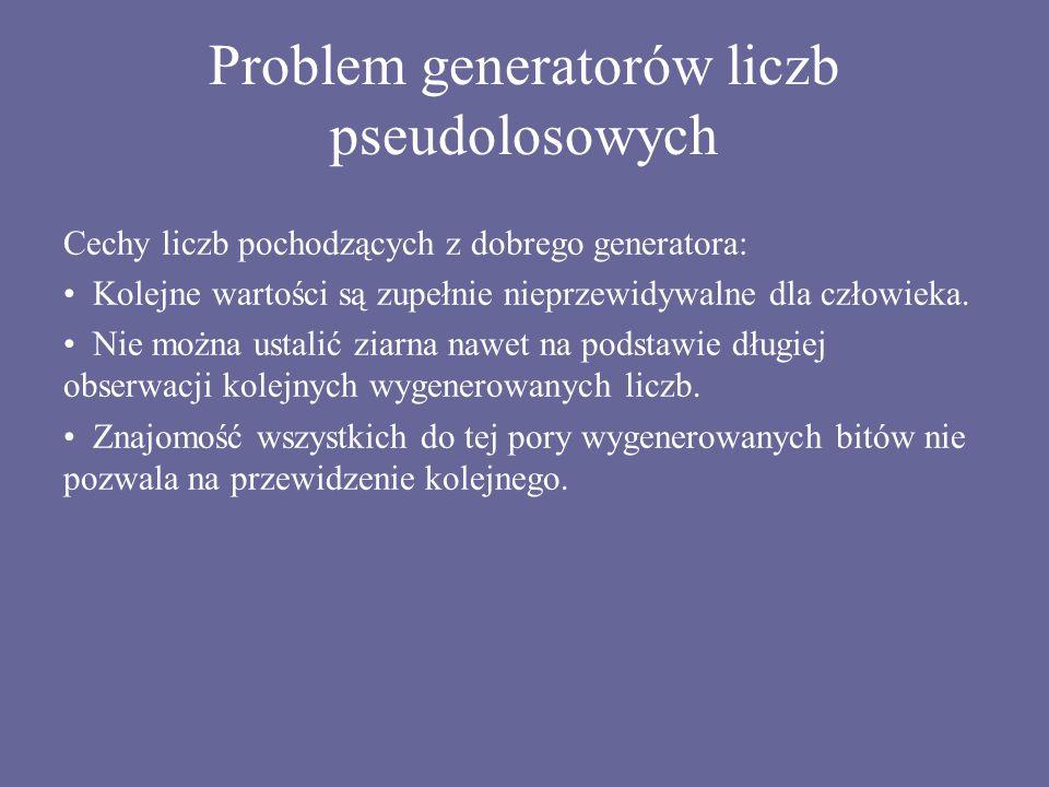 Problem generatorów liczb pseudolosowych Cechy liczb pochodzących z dobrego generatora: Kolejne wartości są zupełnie nieprzewidywalne dla człowieka. N
