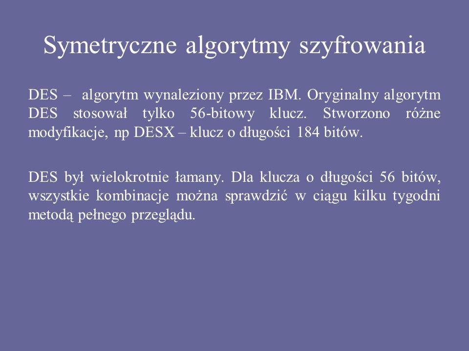 Symetryczne algorytmy szyfrowania DES – algorytm wynaleziony przez IBM. Oryginalny algorytm DES stosował tylko 56-bitowy klucz. Stworzono różne modyfi