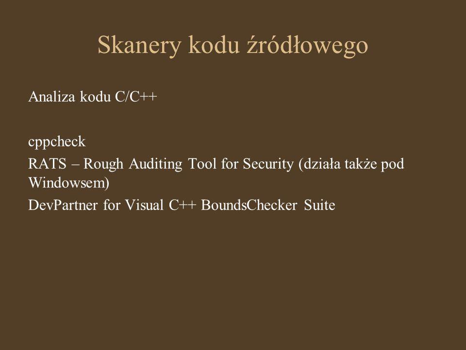 Skanery kodu źródłowego Analiza kodu C/C++ cppcheck RATS – Rough Auditing Tool for Security (działa także pod Windowsem) DevPartner for Visual C++ Bou