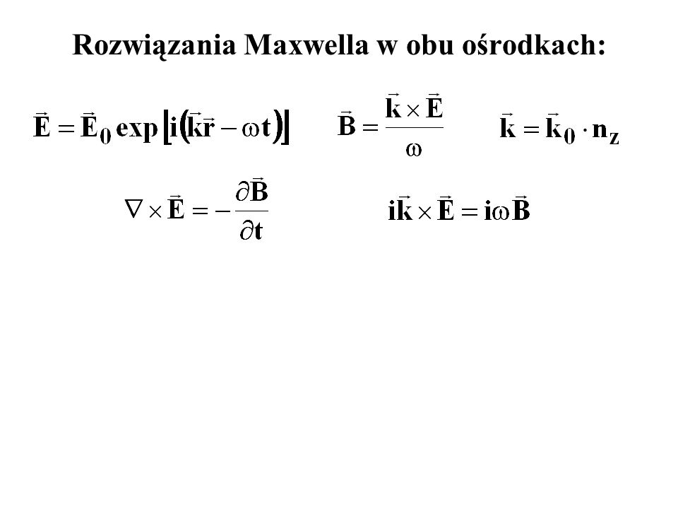 wykorzystując : co daje następujący układ równań: skąd, po odpowiednich manipulacjach otrzymamy: mamy: Z: