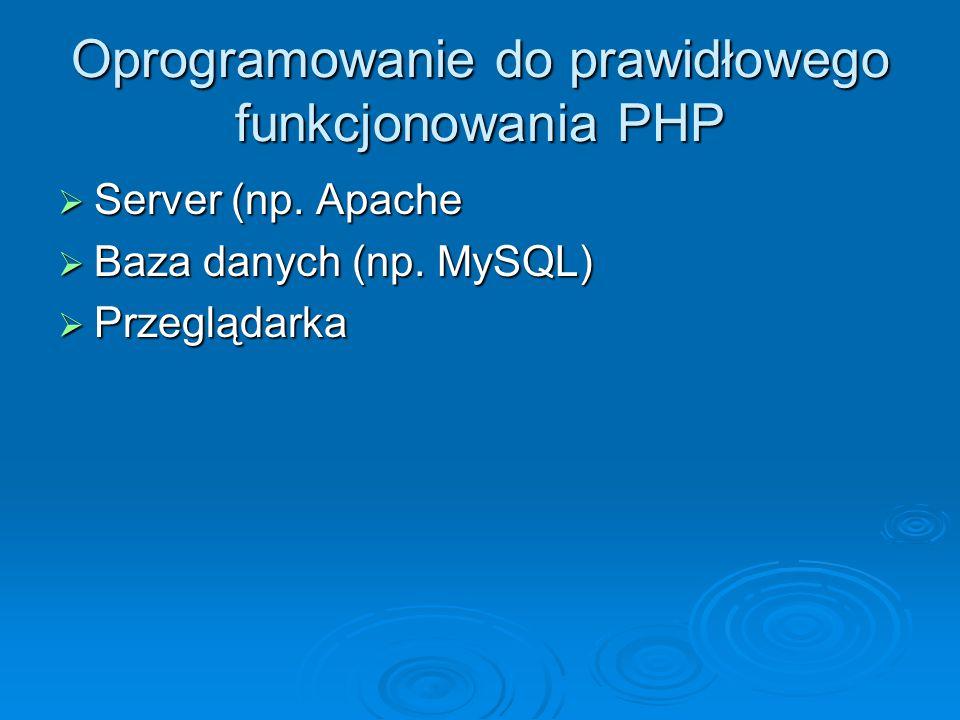 Oprogramowanie do prawidłowego funkcjonowania PHP  Server (np.