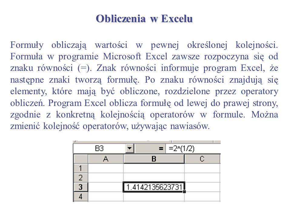 Obliczenia w Excelu Formuły obliczają wartości w pewnej określonej kolejności. Formuła w programie Microsoft Excel zawsze rozpoczyna się od znaku równ