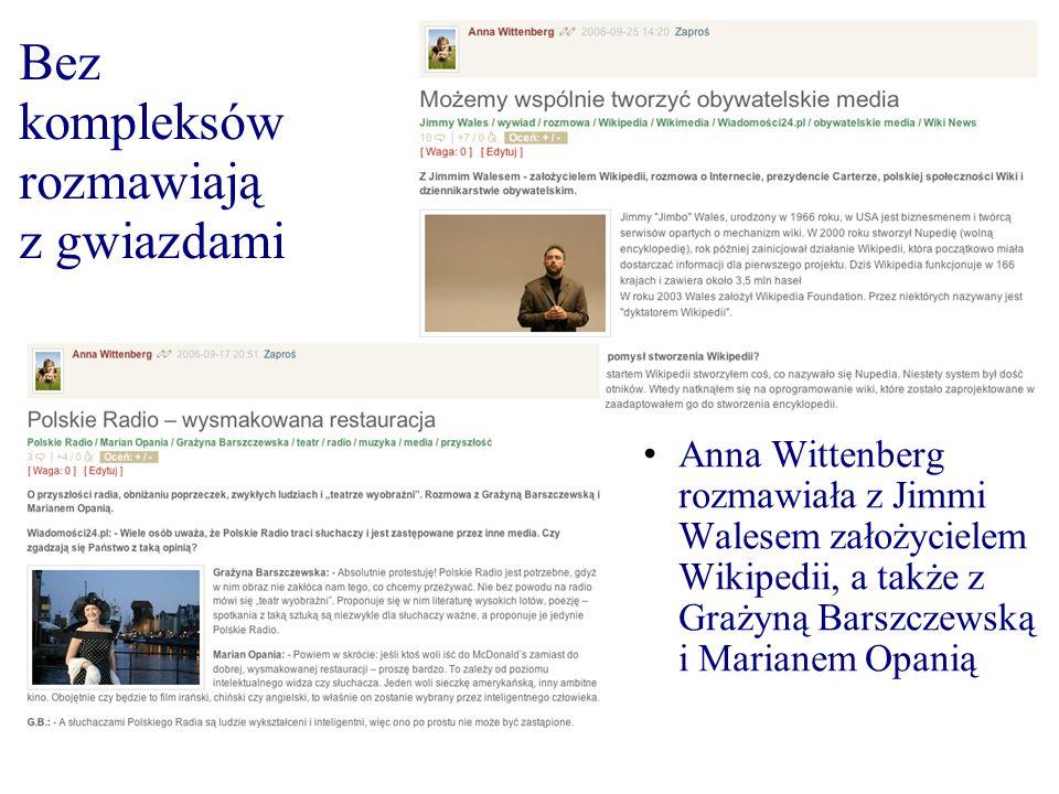Bez kompleksów rozmawiają z gwiazdami Anna Wittenberg rozmawiała z Jimmi Walesem założycielem Wikipedii, a także z Grażyną Barszczewską i Marianem Opanią