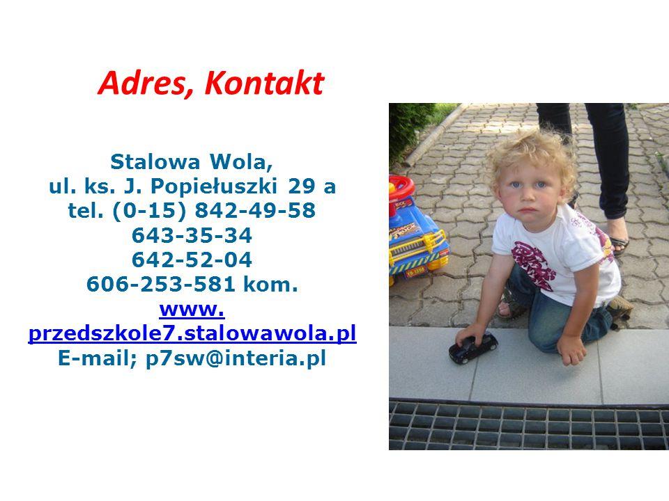 Adres, Kontakt Stalowa Wola, ul. ks. J. Popiełuszki 29 a tel.