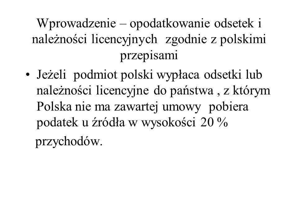 Wprowadzenie – opodatkowanie odsetek i należności licencyjnych zgodnie z polskimi przepisami Jeżeli podmiot polski wypłaca odsetki lub należności lice