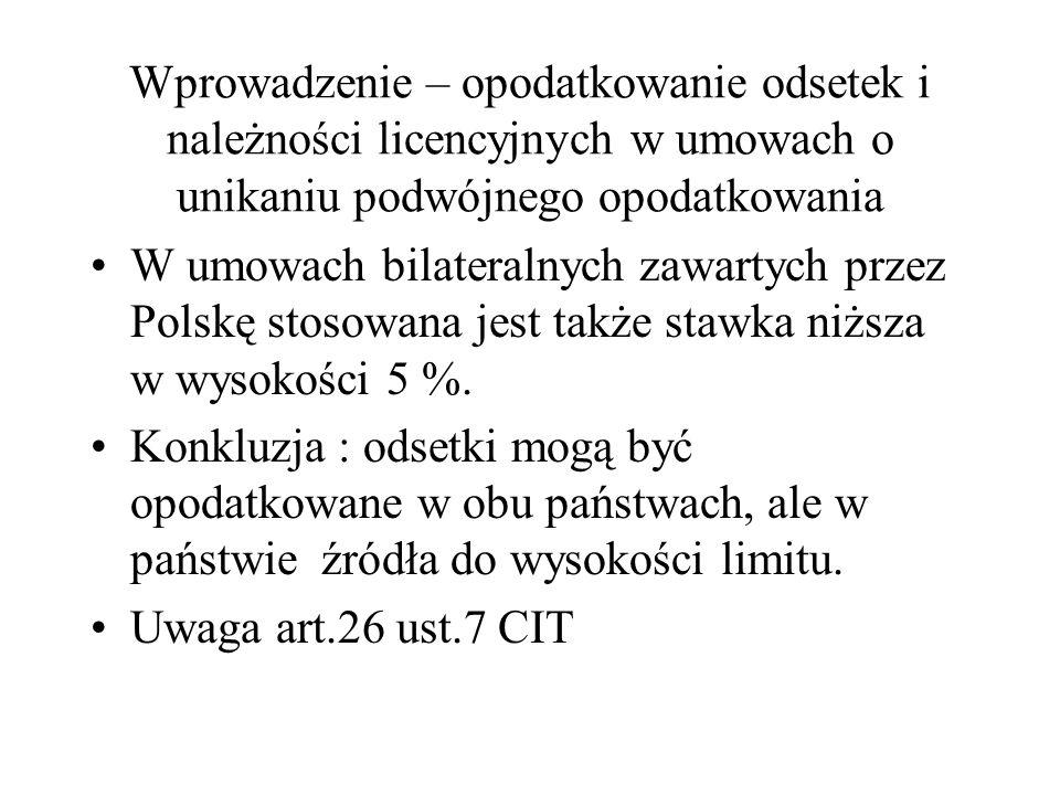Wprowadzenie – opodatkowanie odsetek i należności licencyjnych w umowach o unikaniu podwójnego opodatkowania W umowach bilateralnych zawartych przez P