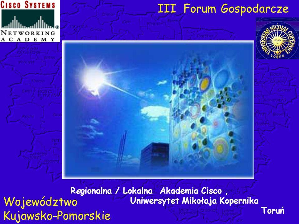 Regionalna / Lokalna Akademia Cisco, Uniwersytet Mikołaja Kopernika Toruń III Forum Gospodarcze Województwo Kujawsko-Pomorskie