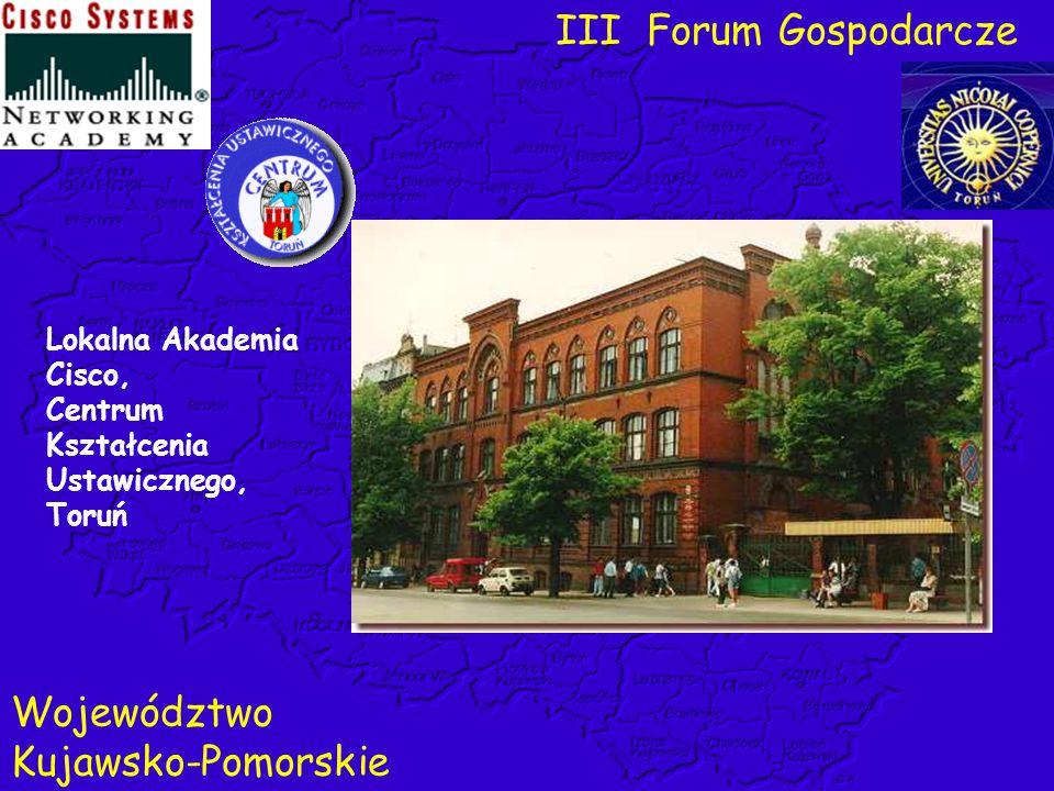 Lokalna Akademia Cisco, Centrum Kształcenia Ustawicznego, Toruń III Forum Gospodarcze Województwo Kujawsko-Pomorskie