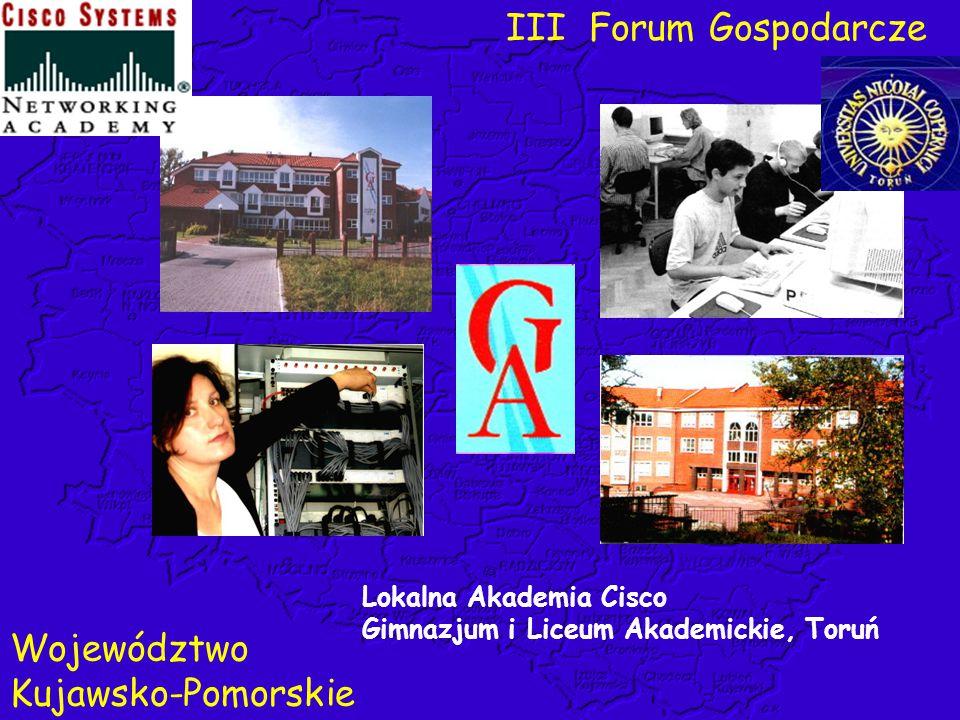 Lokalna Akademia Cisco Gimnazjum i Liceum Akademickie, Toruń III Forum Gospodarcze Województwo Kujawsko-Pomorskie