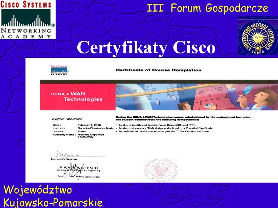 III Forum Gospodarcze Województwo Kujawsko-Pomorskie Certyfikaty Cisco