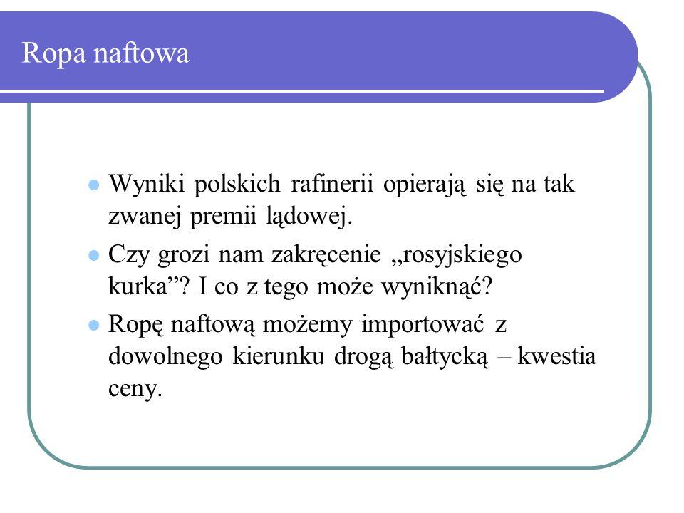 Ropa naftowa Wyniki polskich rafinerii opierają się na tak zwanej premii lądowej.