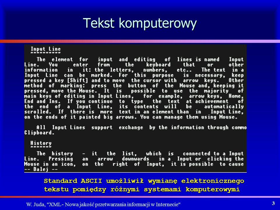 W.Juda, XML - Nowa jakość przetwarzania informacji w Internecie 43 Kiedy jest potrzebny DTD.