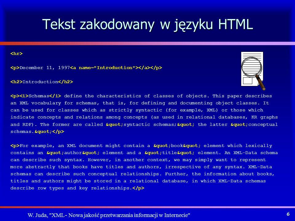 W.Juda, XML - Nowa jakość przetwarzania informacji w Internecie 36 Jak jest zdefiniowany XML.