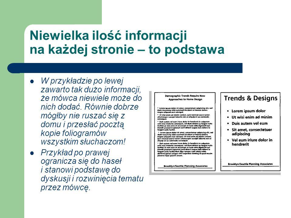 Niewielka ilość informacji na każdej stronie – to podstawa W przykładzie po lewej zawarto tak dużo informacji, że mówca niewiele może do nich dodać. R