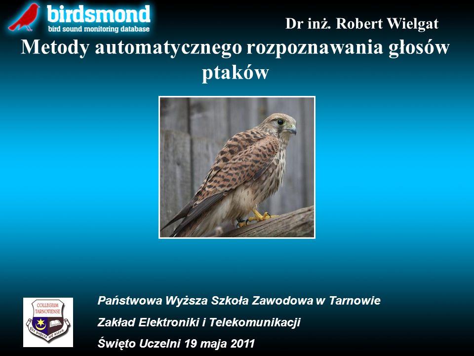 Metody automatycznego rozpoznawania głosów ptaków Dr inż.