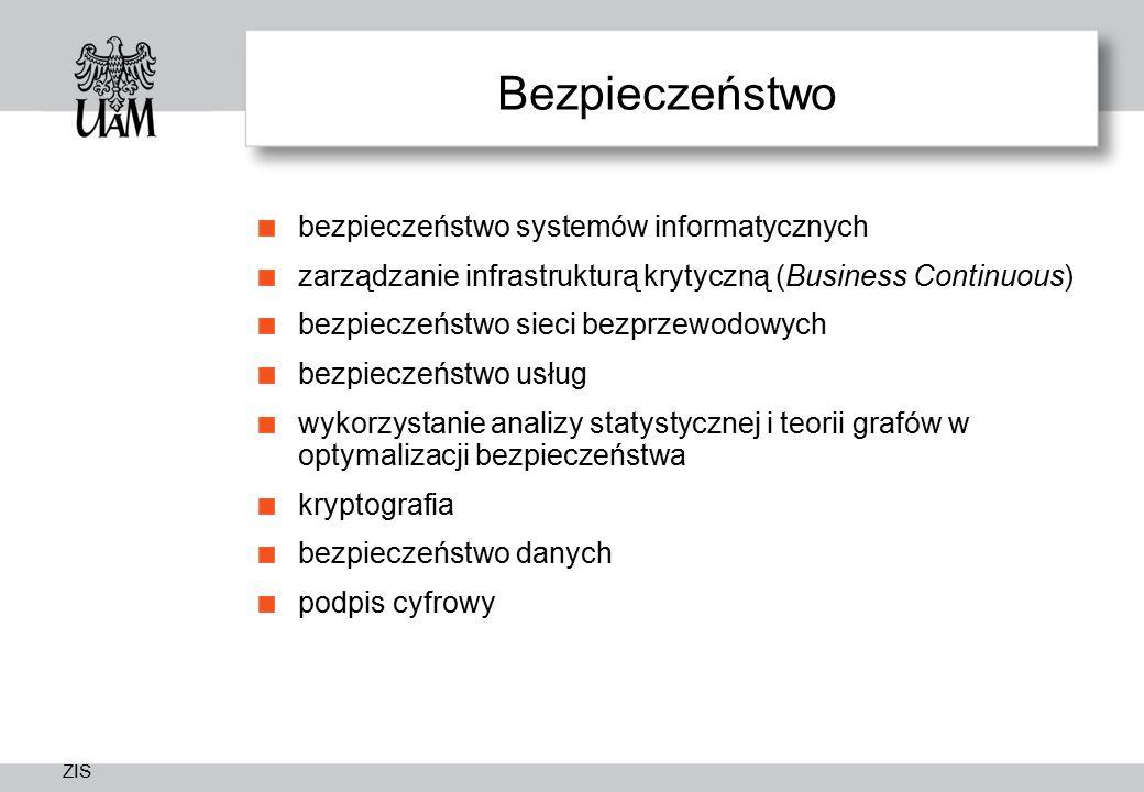 ZIS Bezpieczeństwo bezpieczeństwo systemów informatycznych zarządzanie infrastrukturą krytyczną (Business Continuous) bezpieczeństwo sieci bezprzewodo