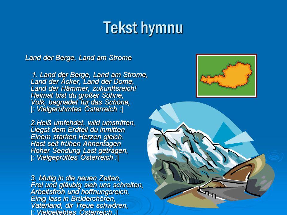 Tekst hymnu Land der Berge, Land am Strome Land der Berge, Land am Strome 1. Land der Berge, Land am Strome, Land der Äcker, Land der Dome, Land der H