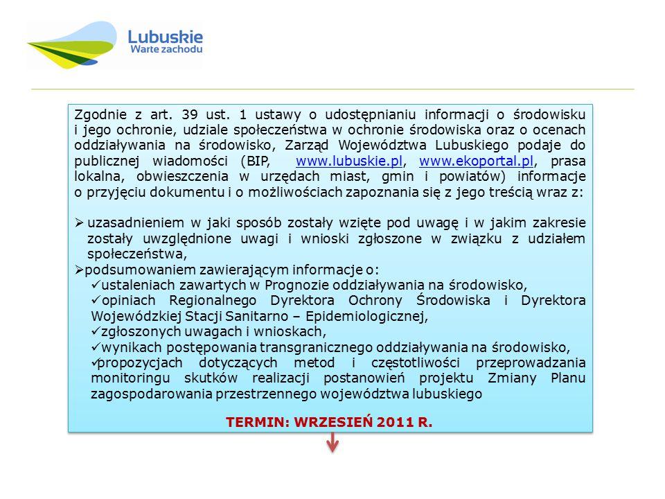 Zgodnie z art. 39 ust. 1 ustawy o udostępnianiu informacji o środowisku i jego ochronie, udziale społeczeństwa w ochronie środowiska oraz o ocenach od