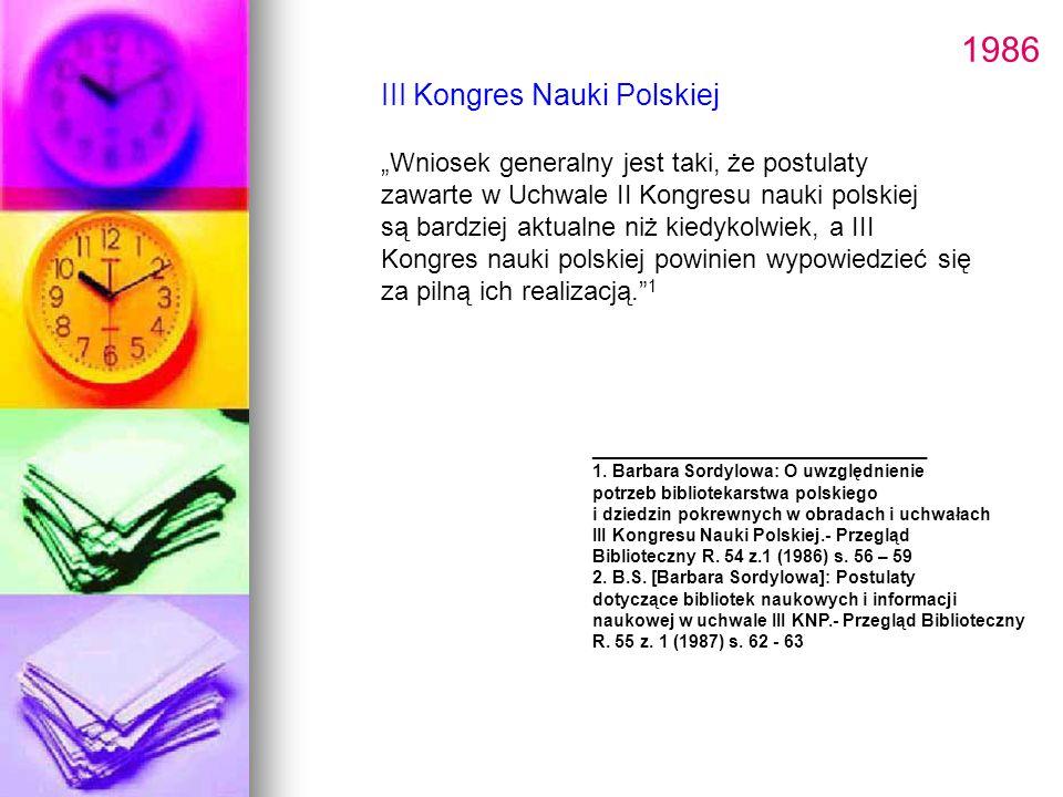 """1986 III Kongres Nauki Polskiej """"Wniosek generalny jest taki, że postulaty zawarte w Uchwale II Kongresu nauki polskiej są bardziej aktualne niż kiedy"""