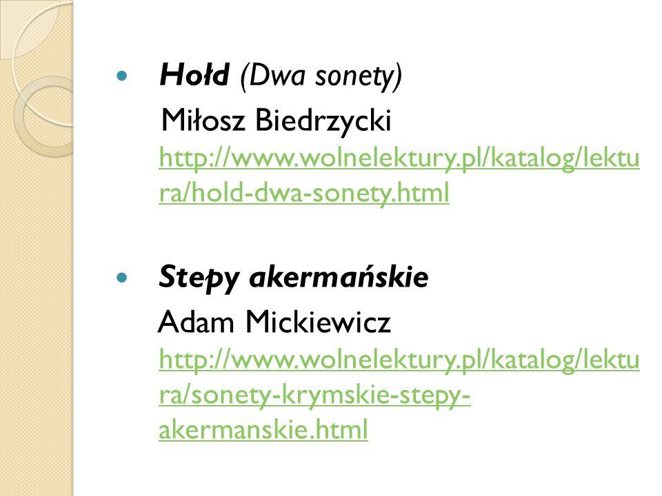 Hołd (Dwa sonety) Miłosz Biedrzycki http://www.wolnelektury.pl/katalog/lektu ra/hold-dwa-sonety.html http://www.wolnelektury.pl/katalog/lektu ra/hold-