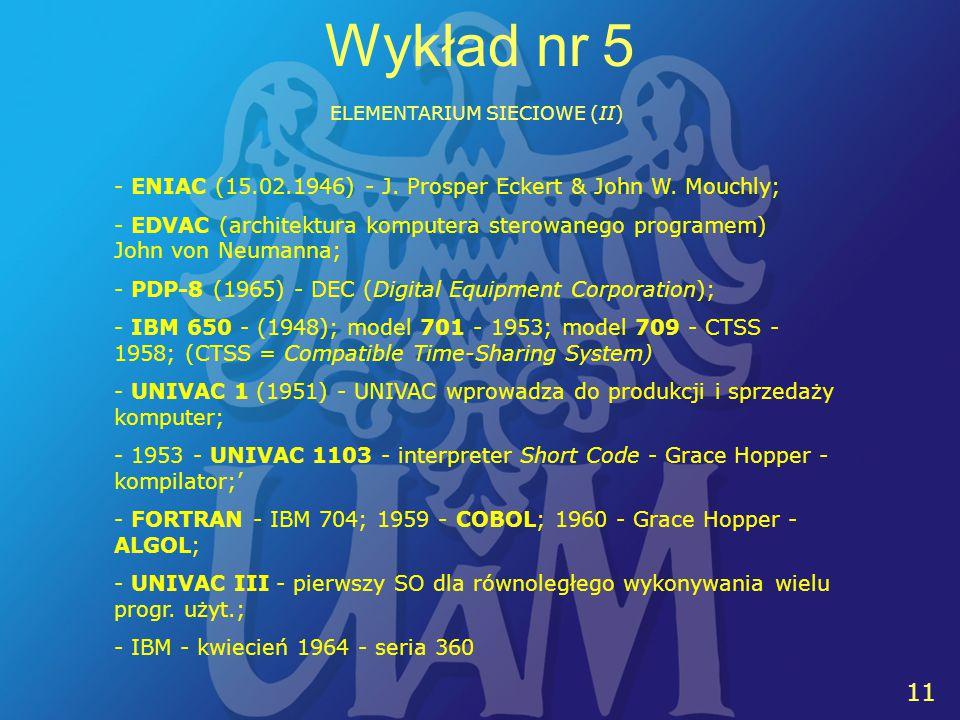 11 Wykład nr 5 ELEMENTARIUM SIECIOWE (II) - ENIAC (15.02.1946) - J.