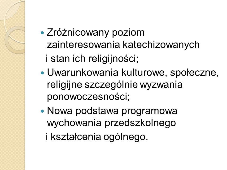 Zróżnicowany poziom zainteresowania katechizowanych i stan ich religijności; Uwarunkowania kulturowe, społeczne, religijne szczególnie wyzwania ponowo