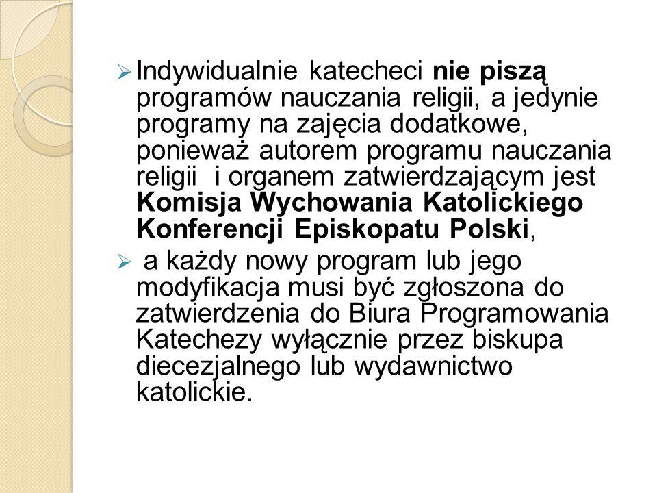  Koordynatorem działań i odpowiedzialnym za zatwierdzanie nowych podręczników z ramienia Komisji Wychowania Katolickiego KEP jest ks.