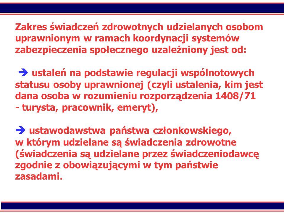 14 Zakres świadczeń zdrowotnych udzielanych osobom uprawnionym w ramach koordynacji systemów zabezpieczenia społecznego uzależniony jest od:  ustaleń