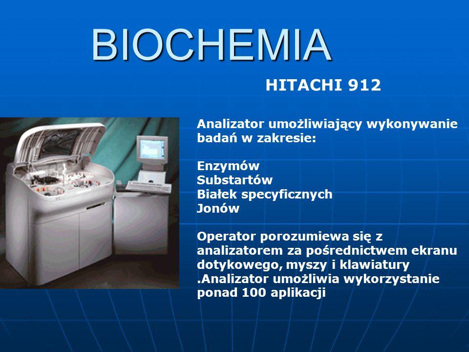 BIOCHEMIA Analizator umożliwiający wykonywanie badań w zakresie: Enzymów Substartów Białek specyficznych Jonów Operator porozumiewa się z analizatorem