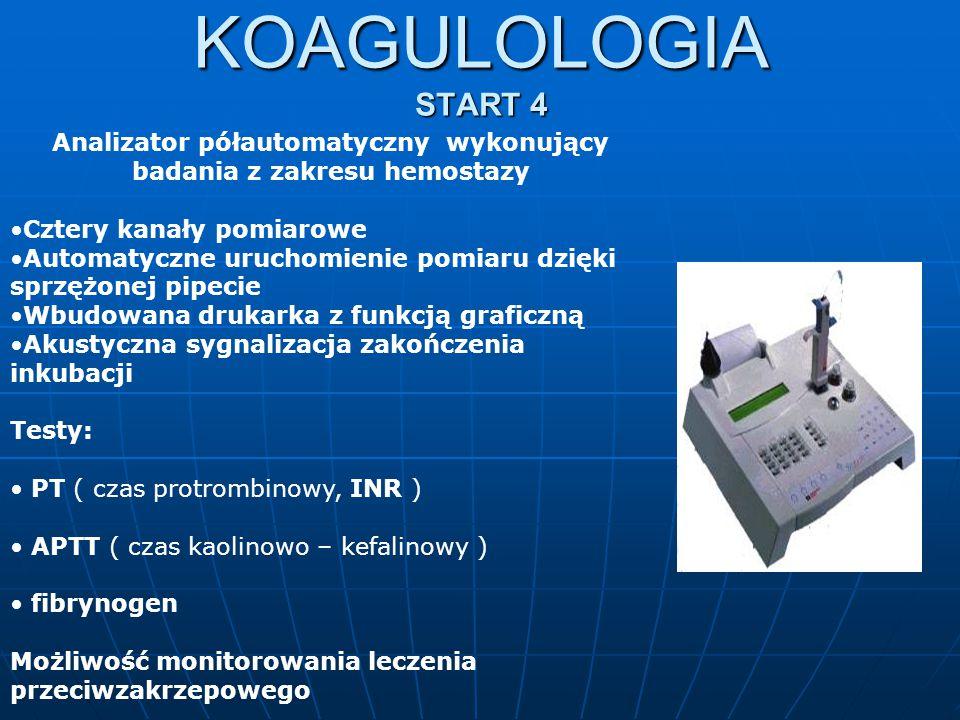 KOAGULOLOGIA START 4 Analizator półautomatyczny wykonujący badania z zakresu hemostazy Cztery kanały pomiarowe Automatyczne uruchomienie pomiaru dzięk