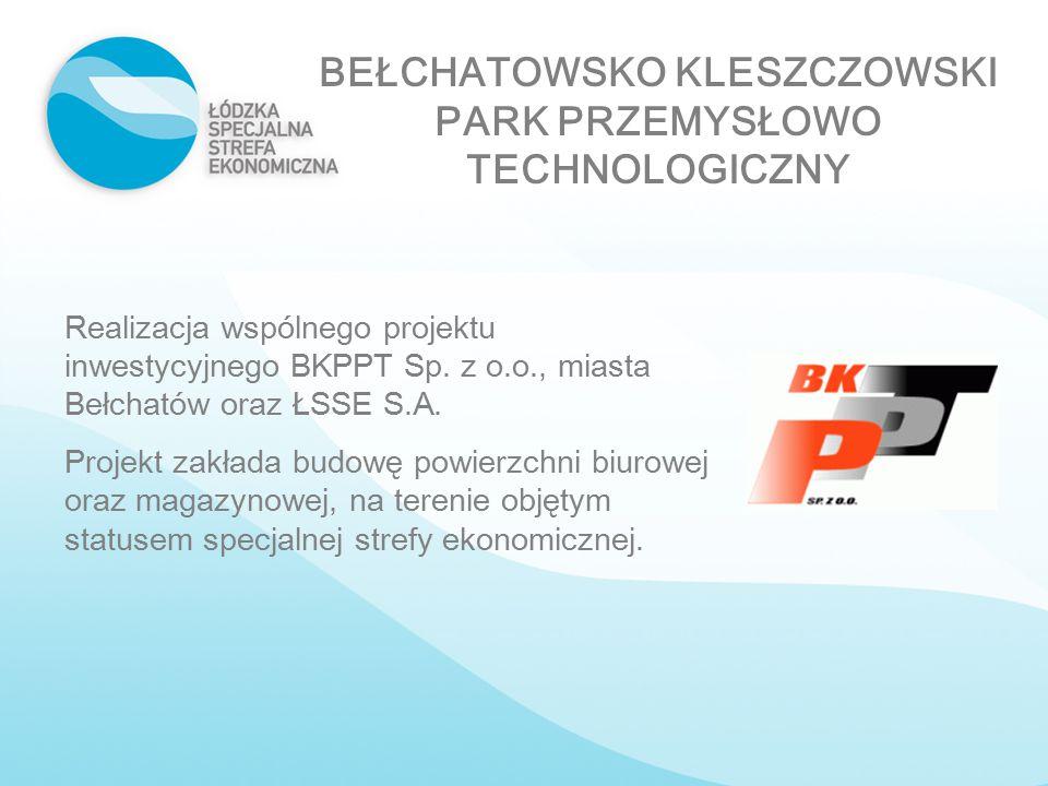 BEŁCHATOWSKO KLESZCZOWSKI PARK PRZEMYSŁOWO TECHNOLOGICZNY Realizacja wspólnego projektu inwestycyjnego BKPPT Sp. z o.o., miasta Bełchatów oraz ŁSSE S.