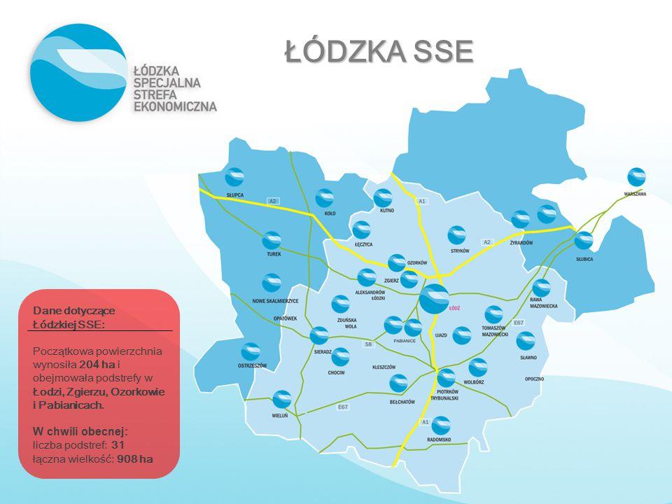 ŁÓDZKA SSE Dane dotyczące Łódzkiej SSE: Początkowa powierzchnia wynosiła 20 4 ha i obejmowała podstrefy w Łodzi, Zgierzu, Ozorkowie i Pabianicach. W c