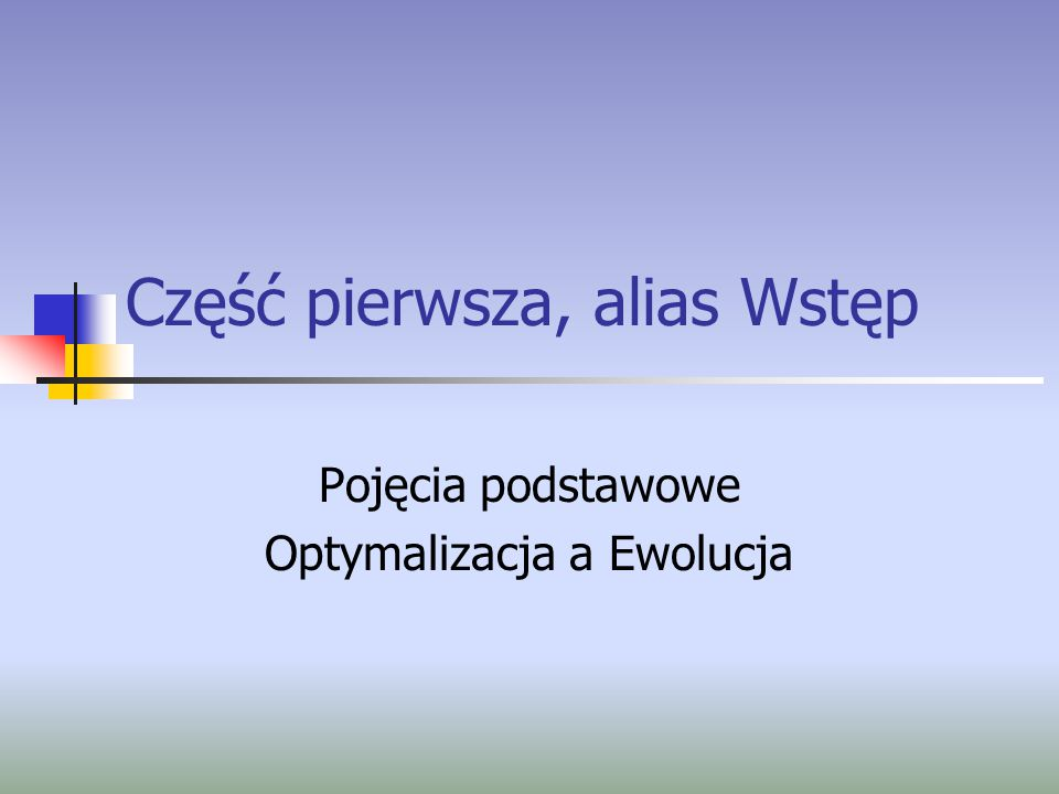 27 listopada 2003 Autorzy: Tomasz Jerzy Borek, Grzegorz Wolak8 Związek ewolucji z optymalizacją Optymalizacja – cykliczne ulepszanie rozwiązania.