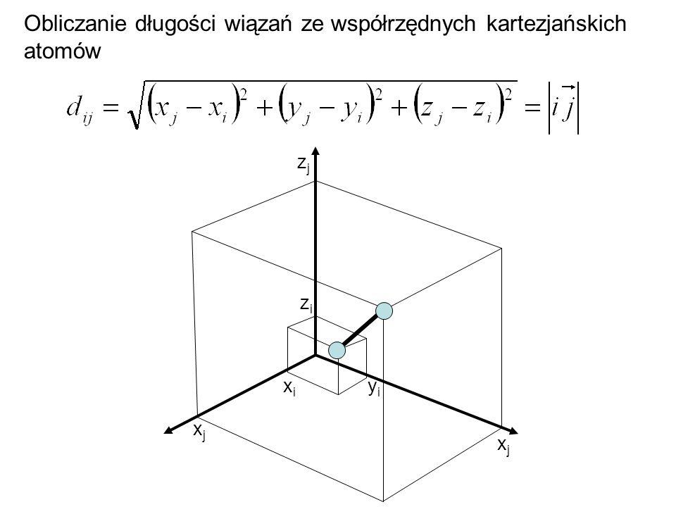 Obliczanie długości wiązań ze współrzędnych kartezjańskich atomów xixi yiyi zizi xjxj zjzj xjxj