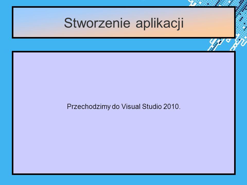 Powerpoint Templates Page 12 Stworzenie aplikacji Przechodzimy do Visual Studio 2010.