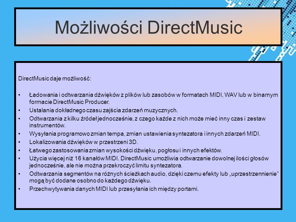 Powerpoint Templates Page 7 DirectMusic daje możliwość: Ładowania i odtwarzania dźwięków z plików lub zasobów w formatach MIDI, WAV lub w binarnym formacie DirectMusic Producer.