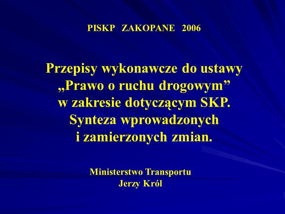 """PISKP ZAKOPANE 2006 Przepisy wykonawcze do ustawy """"Prawo o ruchu drogowym w zakresie dotyczącym SKP."""