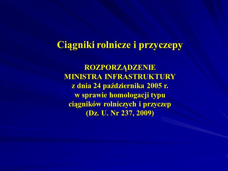 Ciągniki rolnicze i przyczepy ROZPORZĄDZENIE MINISTRA INFRASTRUKTURY z dnia 24 października 2005 r.