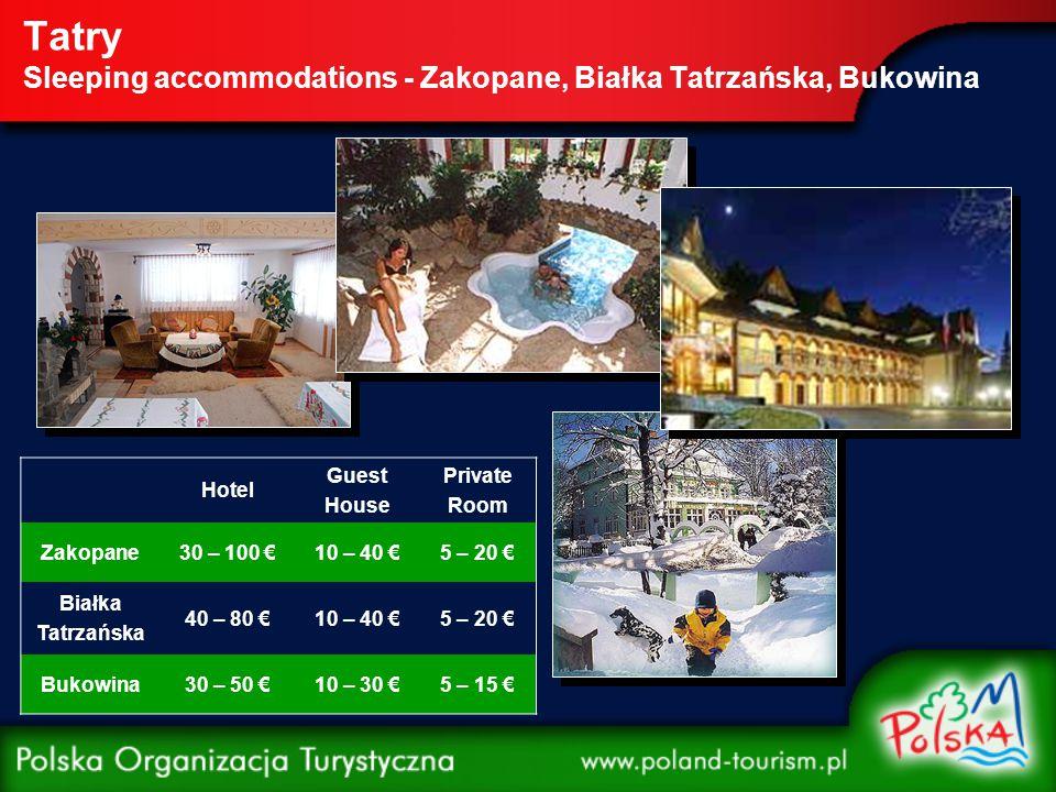 Tatry Sleeping accommodations - Zakopane, Białka Tatrzańska, Bukowina Hotel Guest House Private Room Zakopane30 – 100 €10 – 40 €5 – 20 € Białka Tatrza