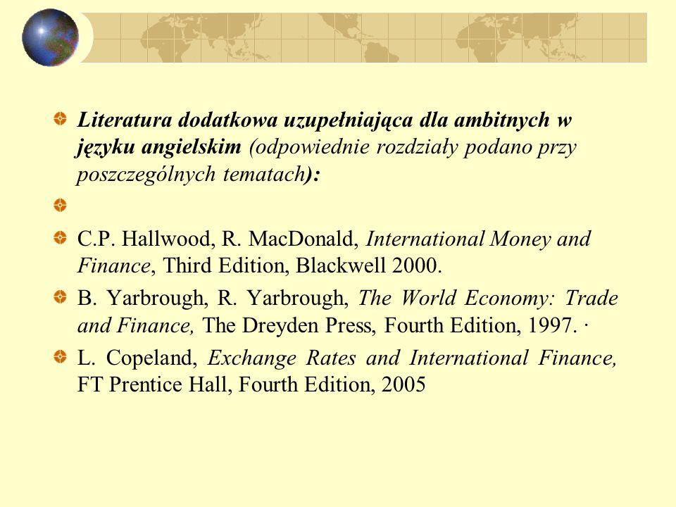Literatura dodatkowa uzupełniająca dla ambitnych w języku angielskim (odpowiednie rozdziały podano przy poszczególnych tematach): C.P. Hallwood, R. Ma