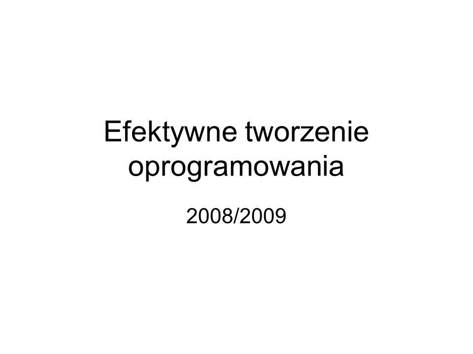 Efektywne tworzenie oprogramowania 2008/2009