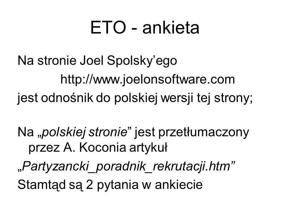 """ETO - ankieta Na stronie Joel Spolsky'ego http://www.joelonsoftware.com jest odnośnik do polskiej wersji tej strony; Na """"polskiej stronie jest przetłumaczony przez A."""
