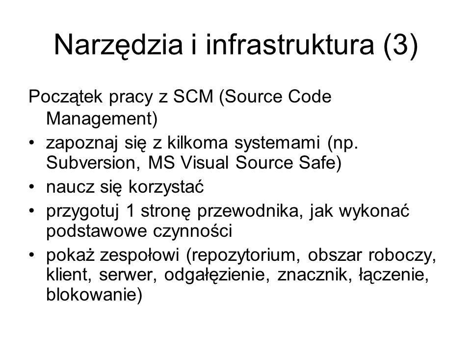 Narzędzia i infrastruktura (3) Początek pracy z SCM (Source Code Management) zapoznaj się z kilkoma systemami (np.