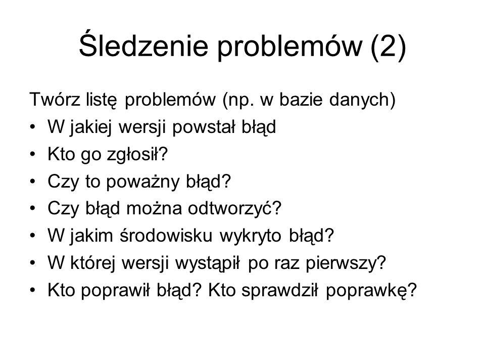 Śledzenie problemów (2) Twórz listę problemów (np.
