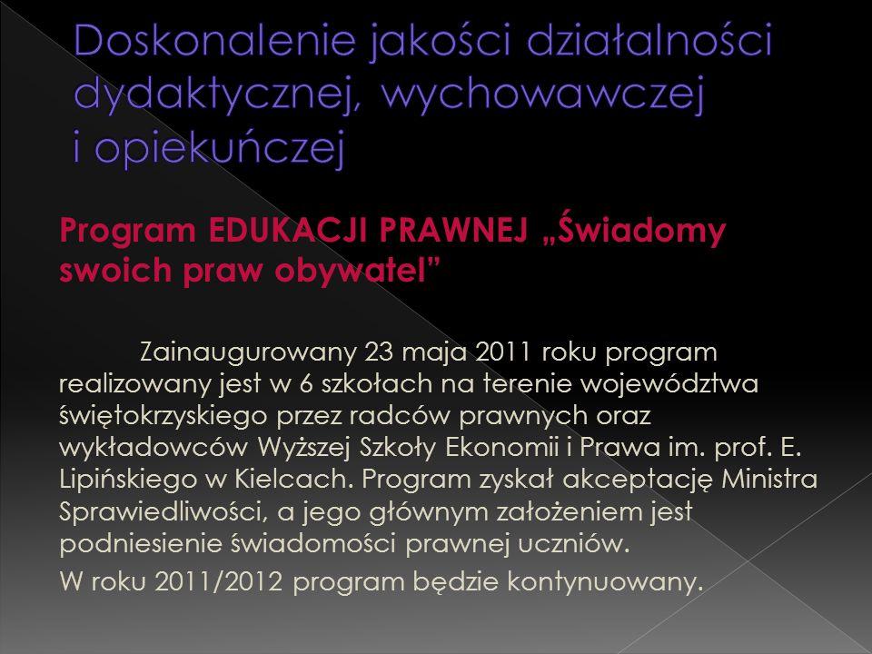 """Program EDUKACJI PRAWNEJ """"Świadomy swoich praw obywatel"""" Zainaugurowany 23 maja 2011 roku program realizowany jest w 6 szkołach na terenie województwa"""