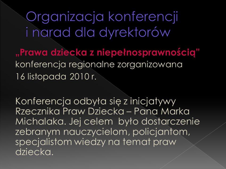 """""""Prawa dziecka z niepełnosprawnością"""" konferencja regionalne zorganizowana 16 listopada 2010 r. Konferencja odbyła się z inicjatywy Rzecznika Praw Dzi"""