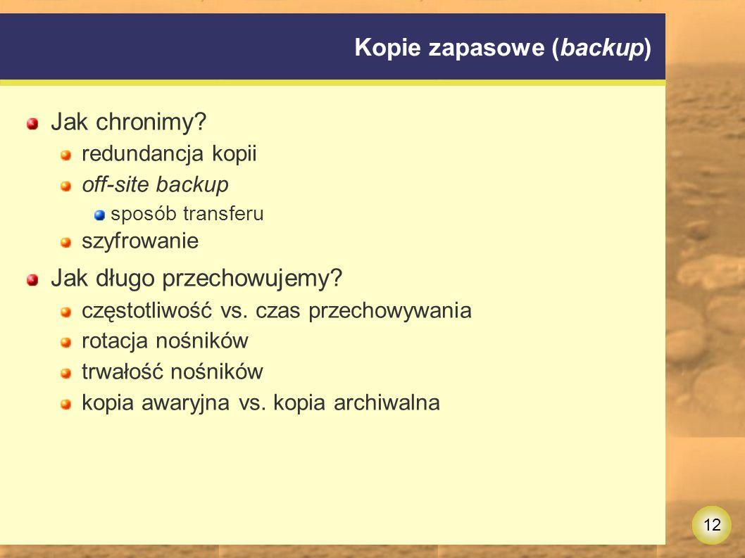 12 Kopie zapasowe (backup) Jak chronimy.