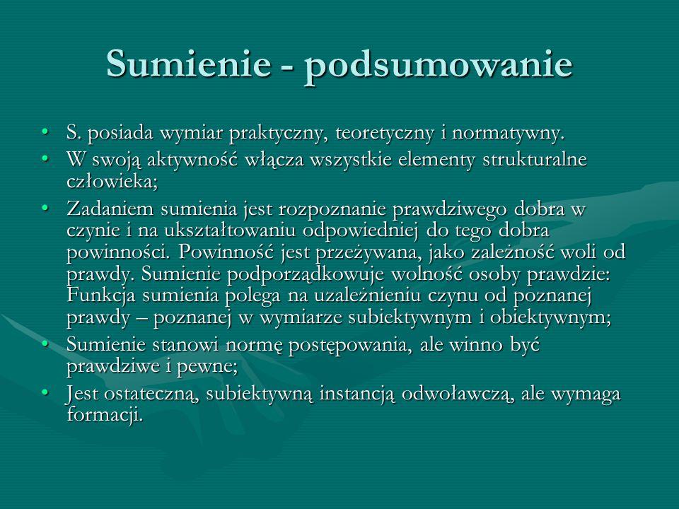 Sumienie - podsumowanie S. posiada wymiar praktyczny, teoretyczny i normatywny.S. posiada wymiar praktyczny, teoretyczny i normatywny. W swoją aktywno