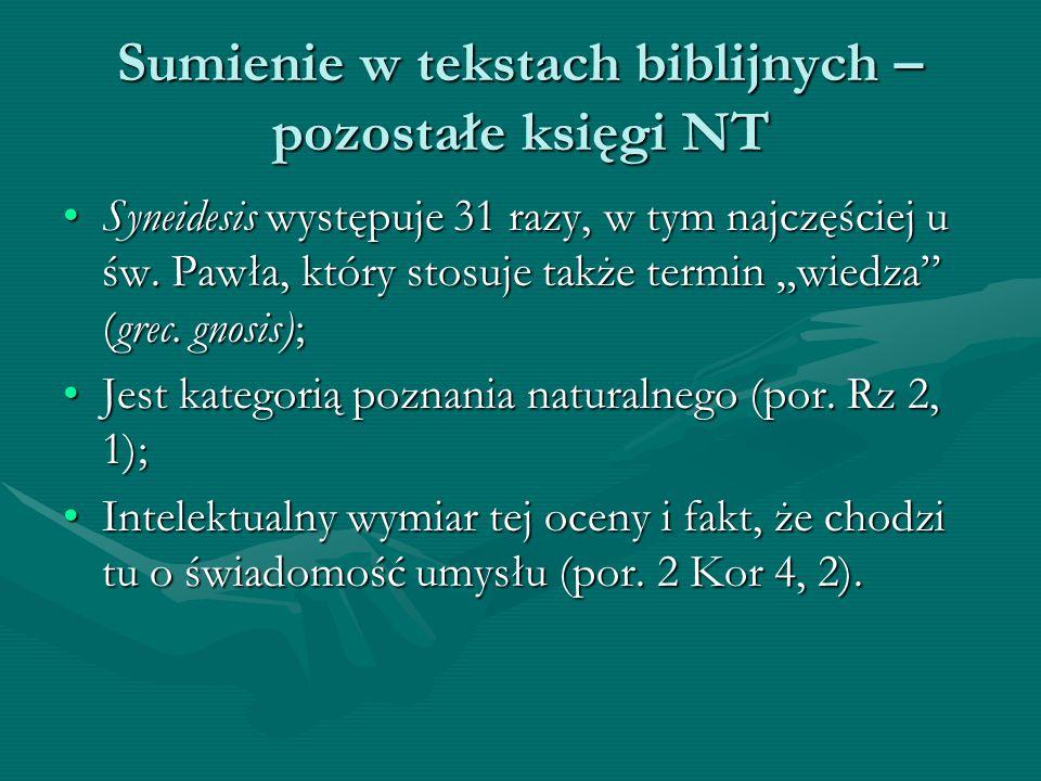 """Sumienie w tekstach biblijnych – pozostałe księgi NT Syneidesis występuje 31 razy, w tym najczęściej u św. Pawła, który stosuje także termin """"wiedza"""""""